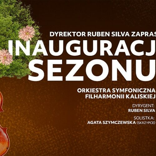 Inauguracja sezonu artystycznego Filharmonii Kaliskiej